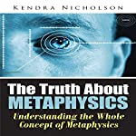 The Truth About Metaphysics: Understanding the Whole Concept of Metaphysics | Kendra Nicholson