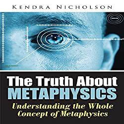 The Truth About Metaphysics