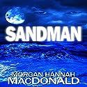 Sandman Audiobook by Morgan Hannah MacDonald Narrated by Teri Schnaubelt