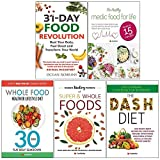 31 day food revolution, medic food for life, whole food healthier lifestyle diet, hidden healing powers, dash diet 5 books collection set