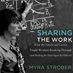 Sharing the Work: What My Family and Career Taught Me About Breaking Through (and Holding the Door Open for Others) | Myra Strober