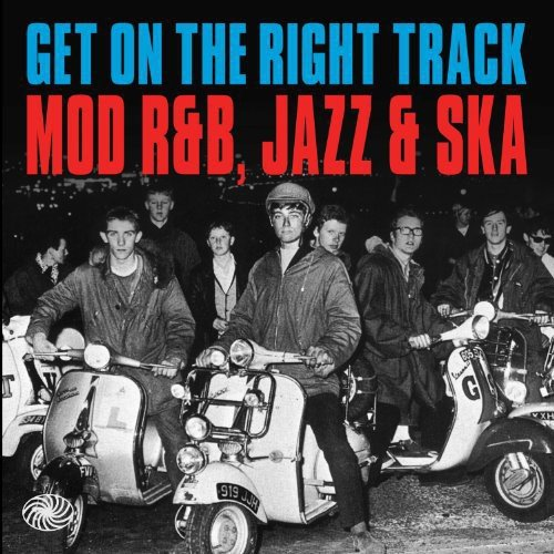 (Get on the Right Track: Mod R&B Jazz & Ska / Various)