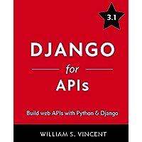 Django for APIs: Build web APIs with Python and Django
