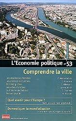 L'Economie politique, N° 53, Janvier 2012 : Comprendre la ville