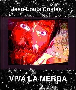 VIVA LA MERDA: Amazon.es: Jean-Louis Costes: Libros