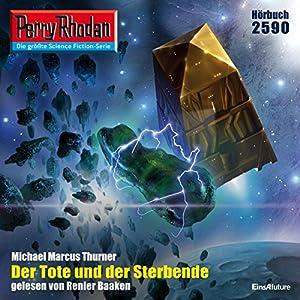 Der Tote und der Sterbende (Perry Rhodan 2590) Hörbuch