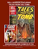 Image of Dell Horror Featuring Tales From The Tomb: Gwandanaland Comics #1724 -- Exciting Horror Comics From the Rebirth of Scary! -- Contains the Dell Giant