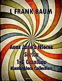 Aunt Jane's Nieces Series 1-5 Omnibus, L. Frank Baum, 149594204X