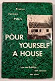 img - for Pour Yourself a House. Low-cost Building with Concrete and Stone book / textbook / text book