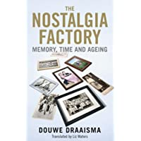 The Nostalgia Factory – Memory, Time and Ageing