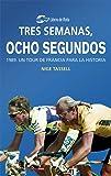 Tres semanas, ocho segundos: 1989. Un Tour de Francia para la historia
