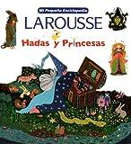 Hadas y Princesas, Editors of Larousse (Mexico), 9702214483