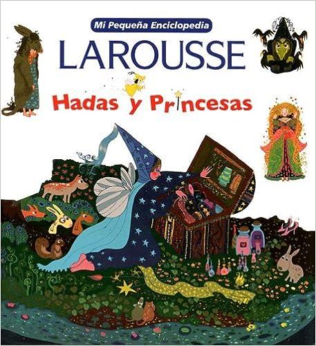 Libros gratis descargar kindle fire Hadas y Princesas (Mi Pequena Enciclopedia) 9702214483 PDF DJVU