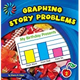 Graphing Story Problems (21st Century Basic Skills Library: Let's Make Graphs)