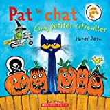 Pat Le Chat: Cinq Petites Citrouilles (French Edition)