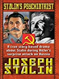 Stalin's Psychiatrist Joseph Stalin - A True Story Based Drama About Stalin During Hitler's Surprise Attack on Russia