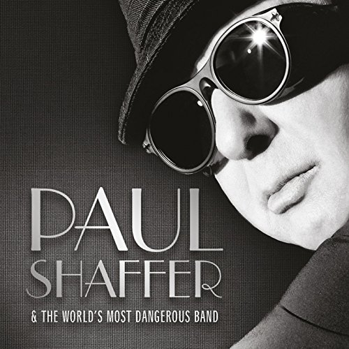 Paul Shaffer & The World's Most Dangerous Band (Paul Shaffer Rock And Roll Hall Of Fame)