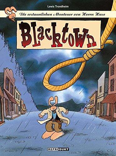 Die erstaunlichen Abenteuer von Herrn Hase 02: Blacktown