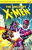 The Uncanny X-Men: Days of Future Past (Uncanny X-Men) by Chris Claremont (2006-08-02)