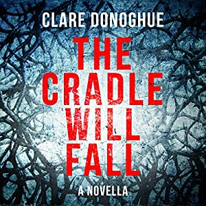 The Cradle Will Fall Audiobook