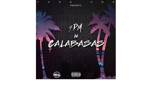 4PM in Calabasas by Yung Von on Amazon Music - Amazon com