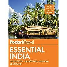 Fodor's Essential India: with Delhi, Rajasthan, Mumbai & Kerala (Full-color Travel Guide Book 3)