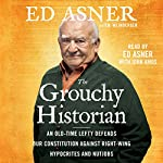 The Grouchy Historian: An Old-Time Lefty Defends Our Constitution Against Right-Wing Hypocrites and Nutjobs | Ed Asner,Ed. Weinberger
