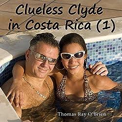 Clueless Clyde in Costa Rica