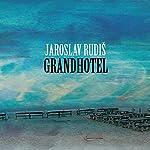 Grandhotel | Jaroslav Rudiš