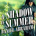 A Shadow in Summer: Long Price Quartet, Book 1 Audiobook by Daniel Abraham Narrated by Neil Shah