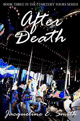 After Death (Cemetery Tours Book 3)