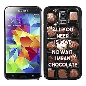 Funda carcasa para Samsung Galaxy S5 frase all you need is love… no wait, i mean chocolate borde negro