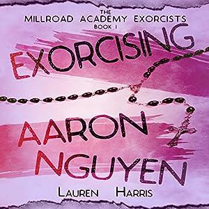 Exorcising Aaron Nguyen Audiobook