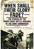 img - for When Shall their Glory Fade?: The Stories of the Thirty-Eight Battle Honours of the Army Commandos book / textbook / text book