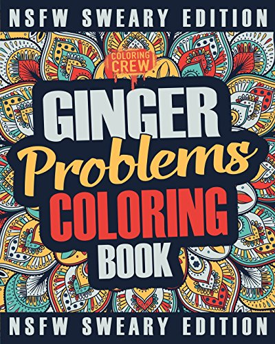 Ginger Coloring Book: A Sweary, Irreverent, Swear Word Ginger Coloring Book Gift Idea for Read Heads (Ginger Gifts) (Volume 2)