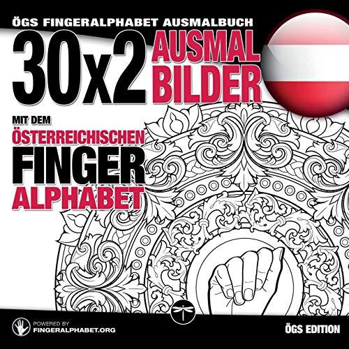 30x2 Ausmalbilder mit dem österreichischen Fingeralphabet: ÖGS Fingeralphabet Ausmalbuch