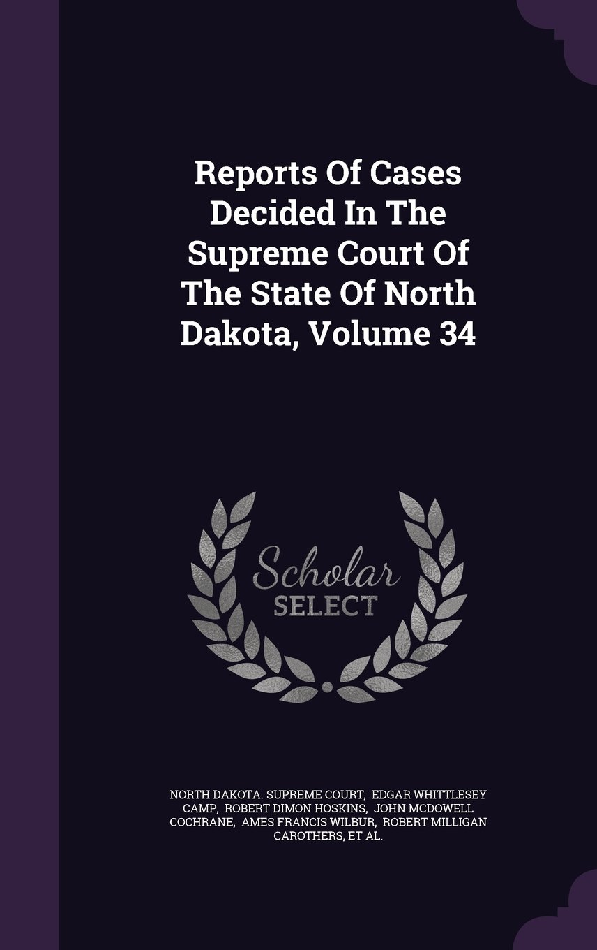 Download Reports Of Cases Decided In The Supreme Court Of The State Of North Dakota, Volume 34 pdf epub