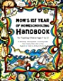 Mom's First Year Of Homeschooling - Handbook: For Teaching Children ages 4 to 17 - A Workbook, Coloring Book & Learning Guide that Teaches Moms How to Plan, Organize & Teach by Being an Example!