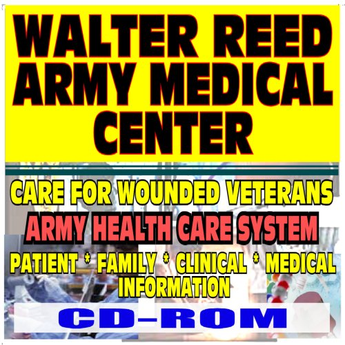 Download Walter Reed Army Medical Center and Health Care System - Care for Injured Soldiers and Families of Iraq and Afghanistan, Patient, Family, Clinical Information (CD-ROM) pdf epub
