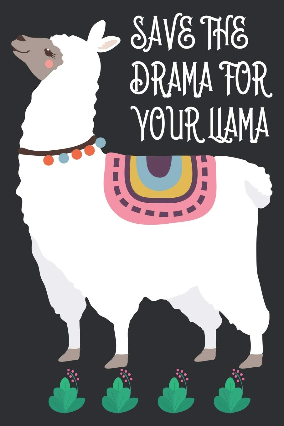Save the drama for your llama: A 121 page cute fitness ...