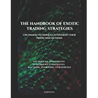 The handbook of exotic trading strategies: Uncommon techniques to diversify your prediction methods