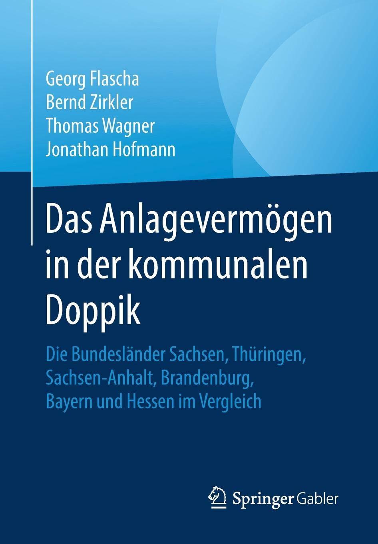 Das Anlagevermögen In Der Kommunalen Doppik  Die Bundesländer Sachsen Thüringen Sachsen Anhalt Brandenburg Bayern Und Hessen Im Vergleich