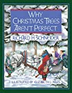 Why Christmas Trees Aren't Perfect, by Richard H. Schneider