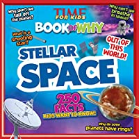 Stellar Space (TIME For Kids Book of WHY) (TIME for Kids Big Books of WHY)