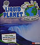 img - for Liquid Planet: Exploring Water on Earth with Science Projects (Discover Earth Science) book / textbook / text book