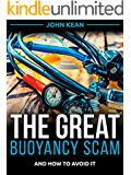 The Great Buoyancy Scam - And How to Avoid It