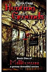 Hunting Grounds: a penny dreadful (Milltown) (Volume 1) Paperback
