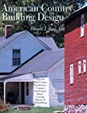 img - for American Country Building Design: Rediscovered Plans for 19th-Century Farmhouses, Cottages, Landscapes, Barns, Carriage Houses & Outbuildings book / textbook / text book