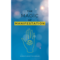 THE MAGIC OF MANIFESTATION: Manifest What You Want In Your Life (English Edition)