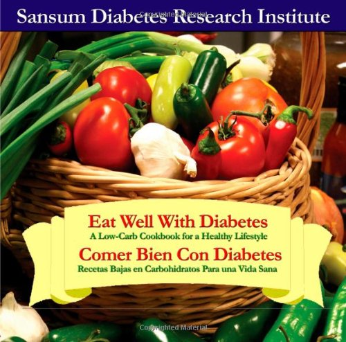 Eat Well With Diabetes / Comer Bien Con Diabetes (English and Spanish Edition) by Sansum Diabetes Research Institute